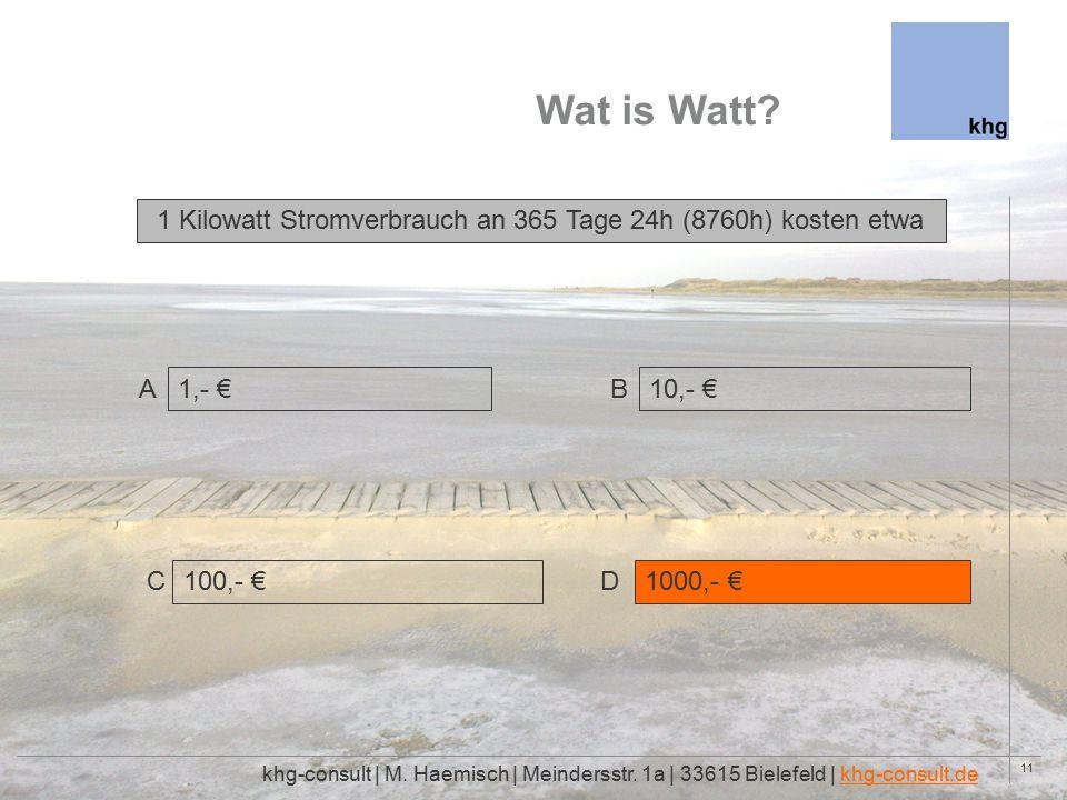 11 Wat is Watt. khg-consult | M. Haemisch | Meindersstr.