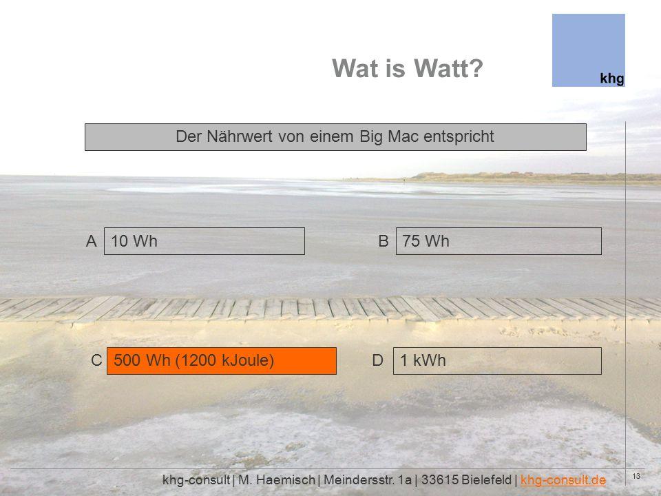 13 Wat is Watt. khg-consult | M. Haemisch | Meindersstr.