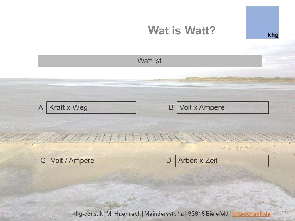 19 Wat is Watt. khg-consult | M. Haemisch | Meindersstr.