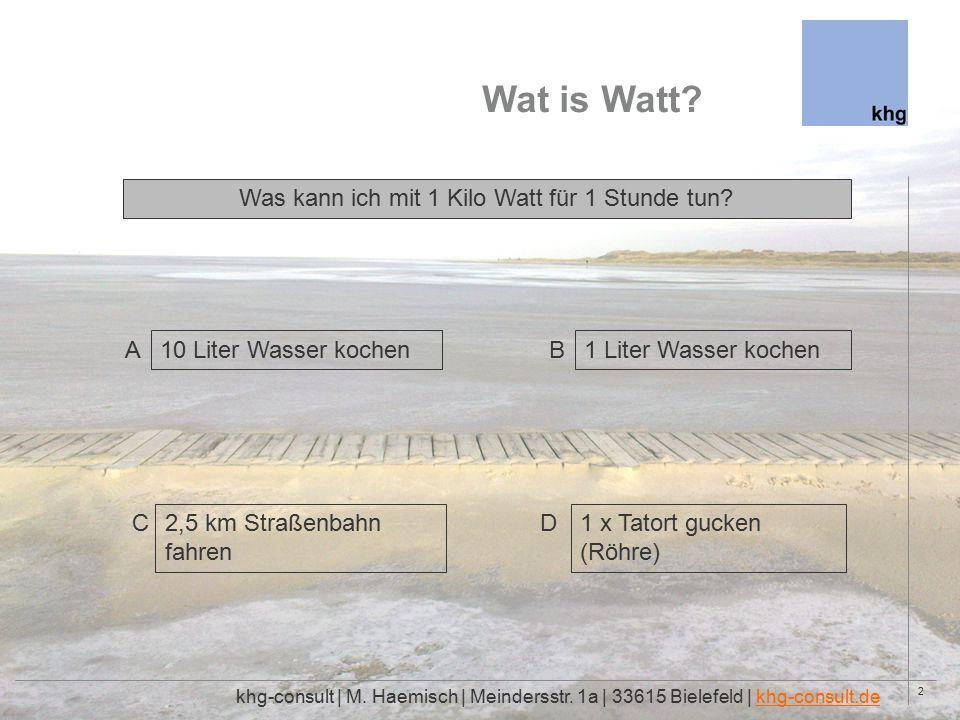 2 Wat is Watt. khg-consult | M. Haemisch | Meindersstr.