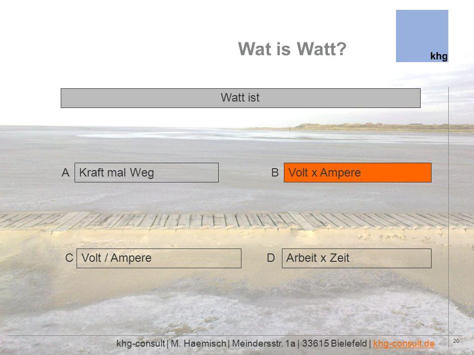 20 Wat is Watt. khg-consult | M. Haemisch | Meindersstr.