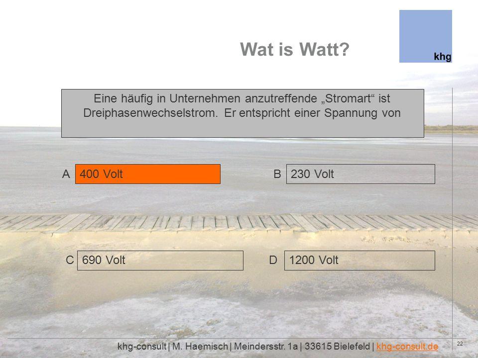 22 Wat is Watt. khg-consult | M. Haemisch | Meindersstr.