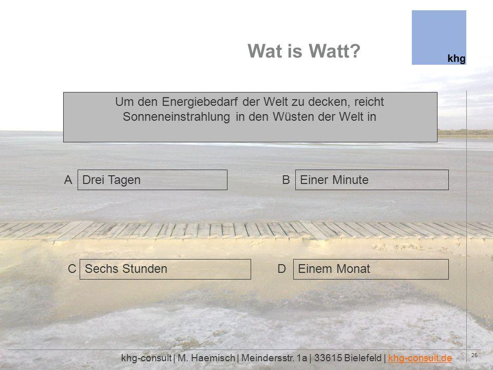 25 Wat is Watt. khg-consult | M. Haemisch | Meindersstr.
