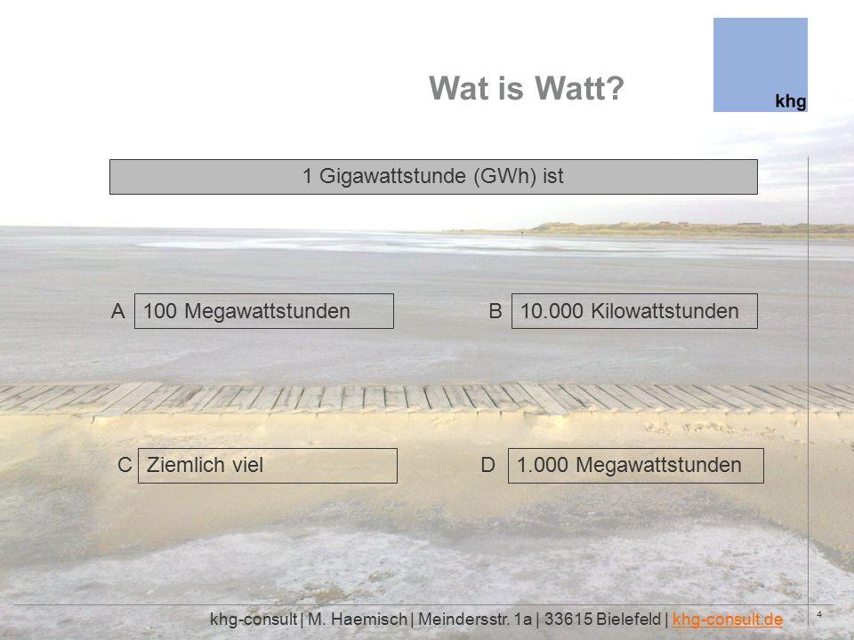 4 Wat is Watt. khg-consult | M. Haemisch | Meindersstr.