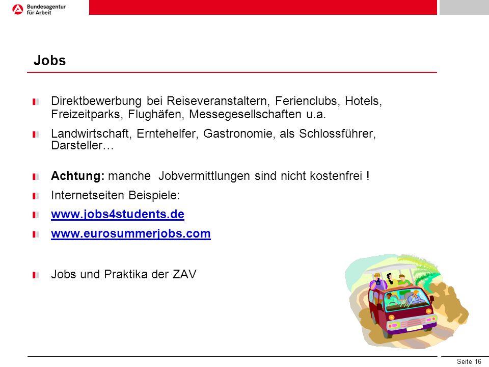 Seite 16 Direktbewerbung bei Reiseveranstaltern, Ferienclubs, Hotels, Freizeitparks, Flughäfen, Messegesellschaften u.a.