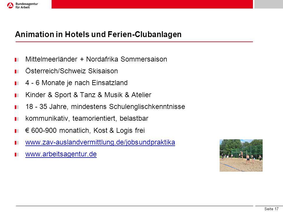 Seite 17 Mittelmeerländer + Nordafrika Sommersaison Österreich/Schweiz Skisaison 4 - 6 Monate je nach Einsatzland Kinder & Sport & Tanz & Musik & Atel