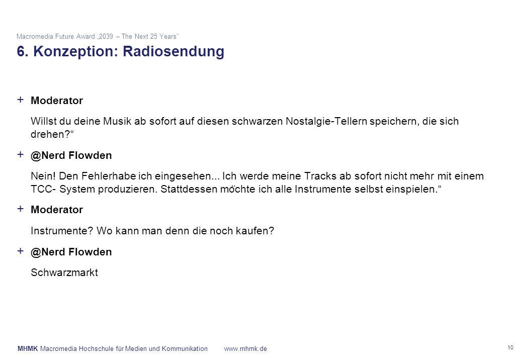 "MHMK Macromedia Hochschule für Medien und Kommunikationwww.mhmk.de Macromedia Future Award ""2039 – The Next 25 Years"" 6. Konzeption: Radiosendung 10 +"