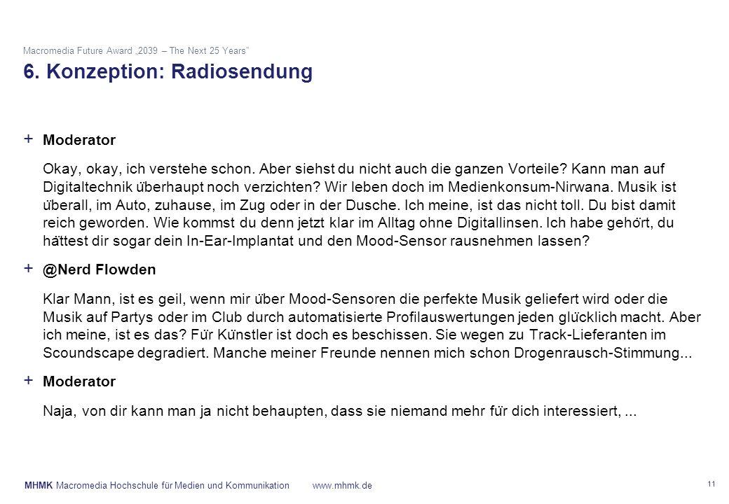 "MHMK Macromedia Hochschule für Medien und Kommunikationwww.mhmk.de Macromedia Future Award ""2039 – The Next 25 Years"" 6. Konzeption: Radiosendung 11 +"