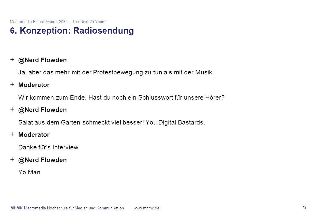 "MHMK Macromedia Hochschule für Medien und Kommunikationwww.mhmk.de Macromedia Future Award ""2039 – The Next 25 Years"" 6. Konzeption: Radiosendung 12 +"