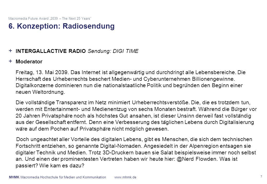 "MHMK Macromedia Hochschule für Medien und Kommunikationwww.mhmk.de Macromedia Future Award ""2039 – The Next 25 Years"" 6. Konzeption: Radiosendung 7 +"