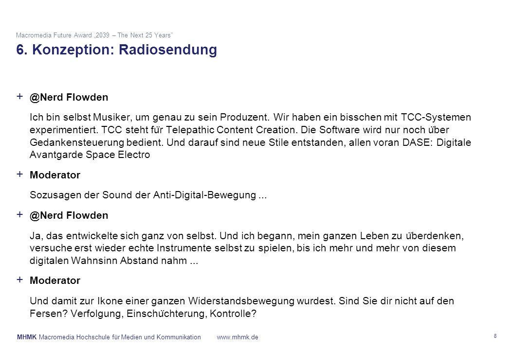 "MHMK Macromedia Hochschule für Medien und Kommunikationwww.mhmk.de Macromedia Future Award ""2039 – The Next 25 Years"" 6. Konzeption: Radiosendung 8 +"
