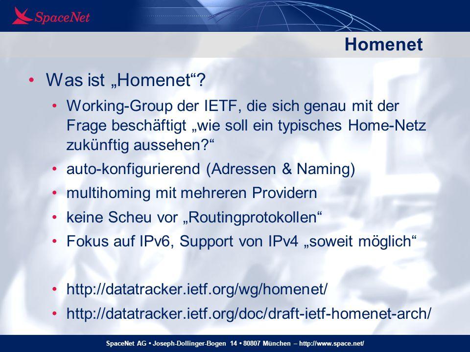 """SpaceNet AG Joseph-Dollinger-Bogen 14 80807 München – http://www.space.net/ Homenet Was ist """"Homenet""""? Working-Group der IETF, die sich genau mit der"""