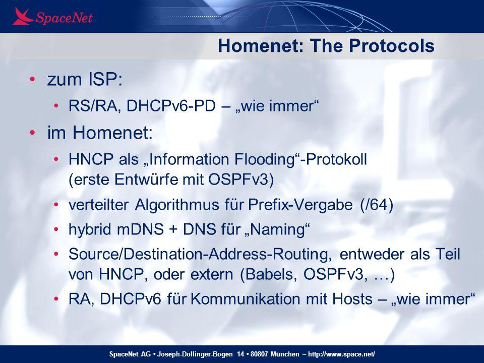"""SpaceNet AG Joseph-Dollinger-Bogen 14 80807 München – http://www.space.net/ Homenet: The Protocols zum ISP: RS/RA, DHCPv6-PD – """"wie immer"""" im Homenet:"""