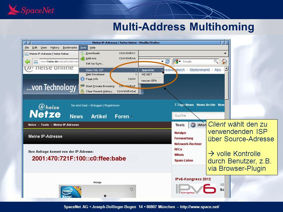 SpaceNet AG Joseph-Dollinger-Bogen 14 80807 München – http://www.space.net/ Multi-Address Multihoming Client wählt den zu verwendenden ISP über Source