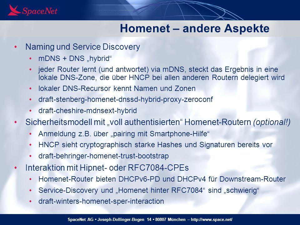 "SpaceNet AG Joseph-Dollinger-Bogen 14 80807 München – http://www.space.net/ Homenet – andere Aspekte Naming und Service Discovery mDNS + DNS ""hybrid"""