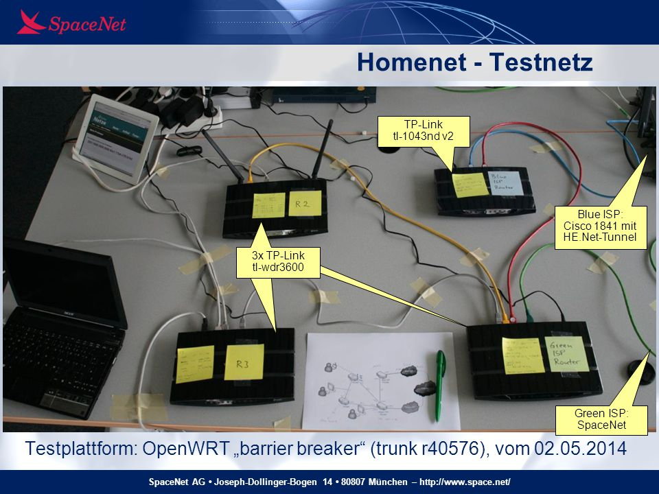 """SpaceNet AG Joseph-Dollinger-Bogen 14 80807 München – http://www.space.net/ Homenet - Testnetz Testplattform: OpenWRT """"barrier breaker"""" (trunk r40576)"""