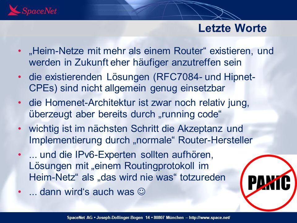 """SpaceNet AG Joseph-Dollinger-Bogen 14 80807 München – http://www.space.net/ Letzte Worte """"Heim-Netze mit mehr als einem Router"""" existieren, und werden"""