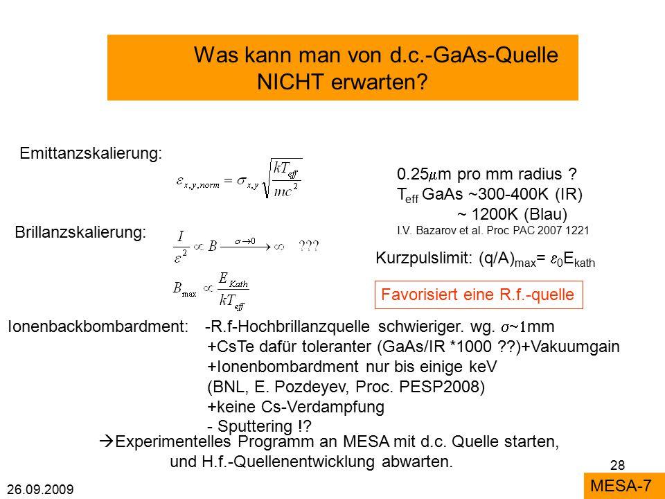 26.09.2009 28 Was kann man von d.c.-GaAs-Quelle NICHT erwarten.
