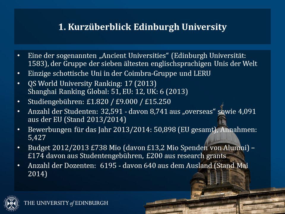 """1. Kurzüberblick Edinburgh University Eine der sogenannten """"Ancient Universities"""" (Edinburgh Universität: 1583), der Gruppe der sieben ältesten englis"""