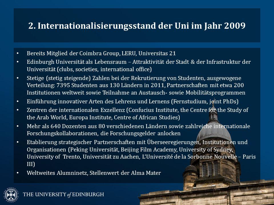 2. Internationalisierungsstand der Uni im Jahr 2009 Bereits Mitglied der Coimbra Group, LERU, Universitas 21 Edinburgh Universität als Lebensraum – At