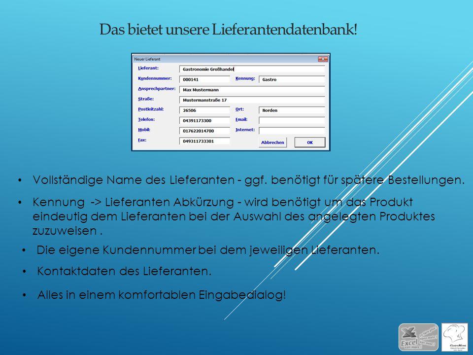 Das bietet unsere Lieferantendatenbank! Kennung -> Lieferanten Abkürzung - wird benötigt um das Produkt eindeutig dem Lieferanten bei der Auswahl des