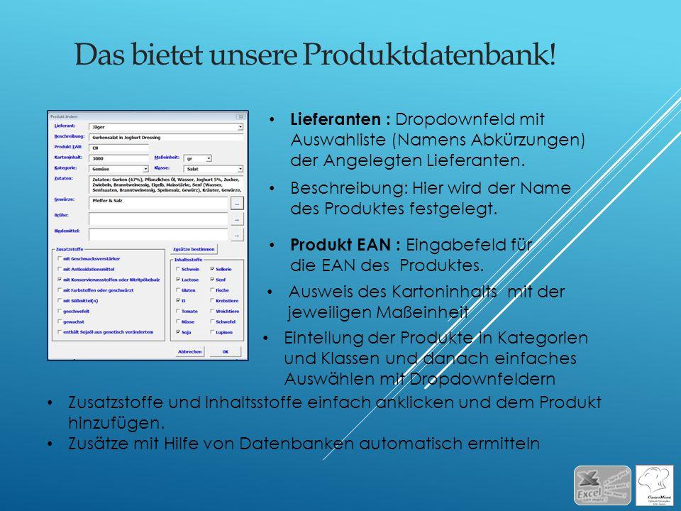 Das bietet unsere Produktdatenbank! Produkt EAN : Eingabefeld für die EAN des Produktes. Lieferanten : Dropdownfeld mit Auswahliste (Namens Abkürzunge