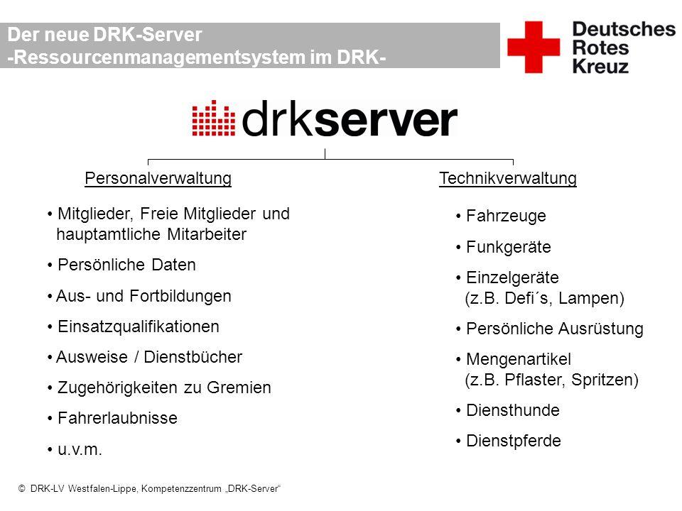 """© DRK-LV Westfalen-Lippe, Kompetenzzentrum """"DRK-Server"""" Der neue DRK-Server -Ressourcenmanagementsystem im DRK- PersonalverwaltungTechnikverwaltung Mi"""