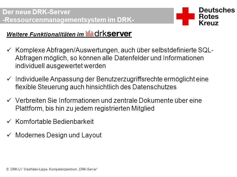 """© DRK-LV Westfalen-Lippe, Kompetenzzentrum """"DRK-Server"""" Der neue DRK-Server -Ressourcenmanagementsystem im DRK- Weitere Funktionalitäten im___________"""