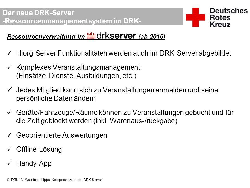 """© DRK-LV Westfalen-Lippe, Kompetenzzentrum """"DRK-Server"""" Der neue DRK-Server -Ressourcenmanagementsystem im DRK- Ressourcenverwaltung im _____________"""