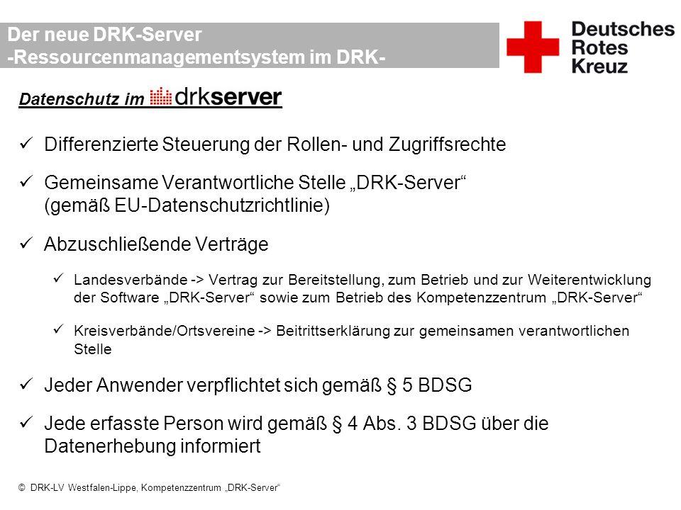 """© DRK-LV Westfalen-Lippe, Kompetenzzentrum """"DRK-Server"""" Der neue DRK-Server -Ressourcenmanagementsystem im DRK- Datenschutz im_______________ Differen"""
