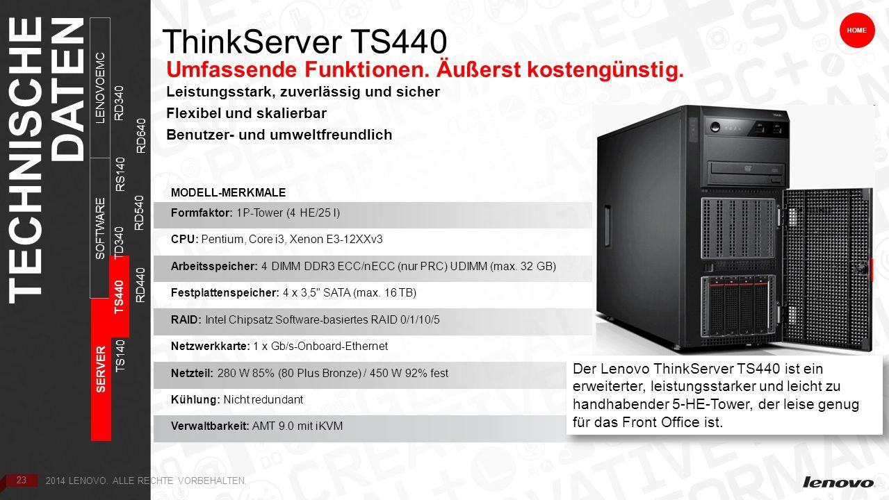 23 ThinkServer TS440 Umfassende Funktionen. Äußerst kostengünstig.