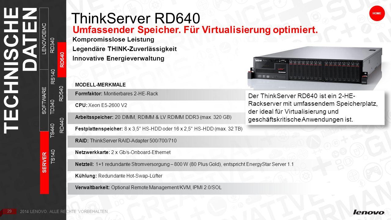 29 ThinkServer RD640 HOME Umfassender Speicher. Für Virtualisierung optimiert.