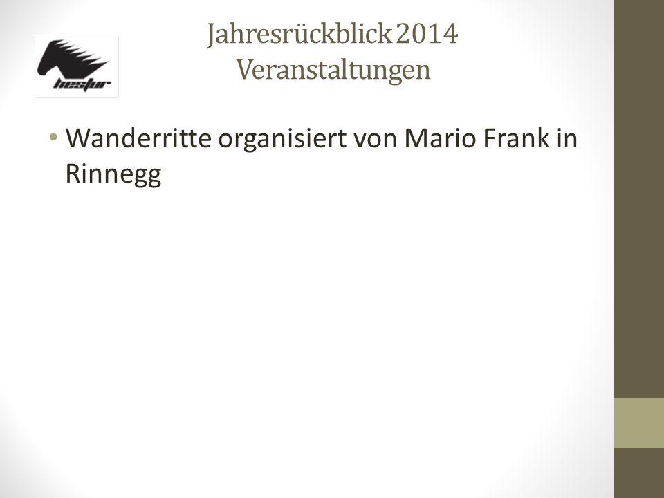 Jahresrückblick 2014 Veranstaltungen Wanderritte organisiert von Mario Frank in Rinnegg