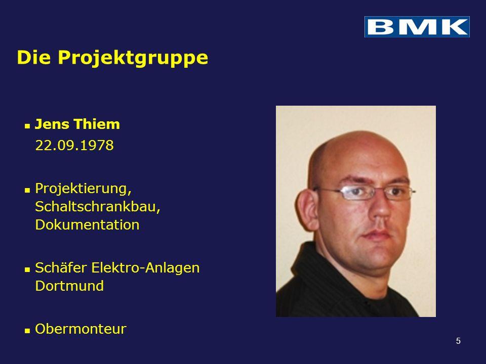 Die Projektgruppe Jens Thiem 22.09.1978 Projektierung, Schaltschrankbau, Dokumentation Schäfer Elektro-Anlagen Dortmund Obermonteur 5