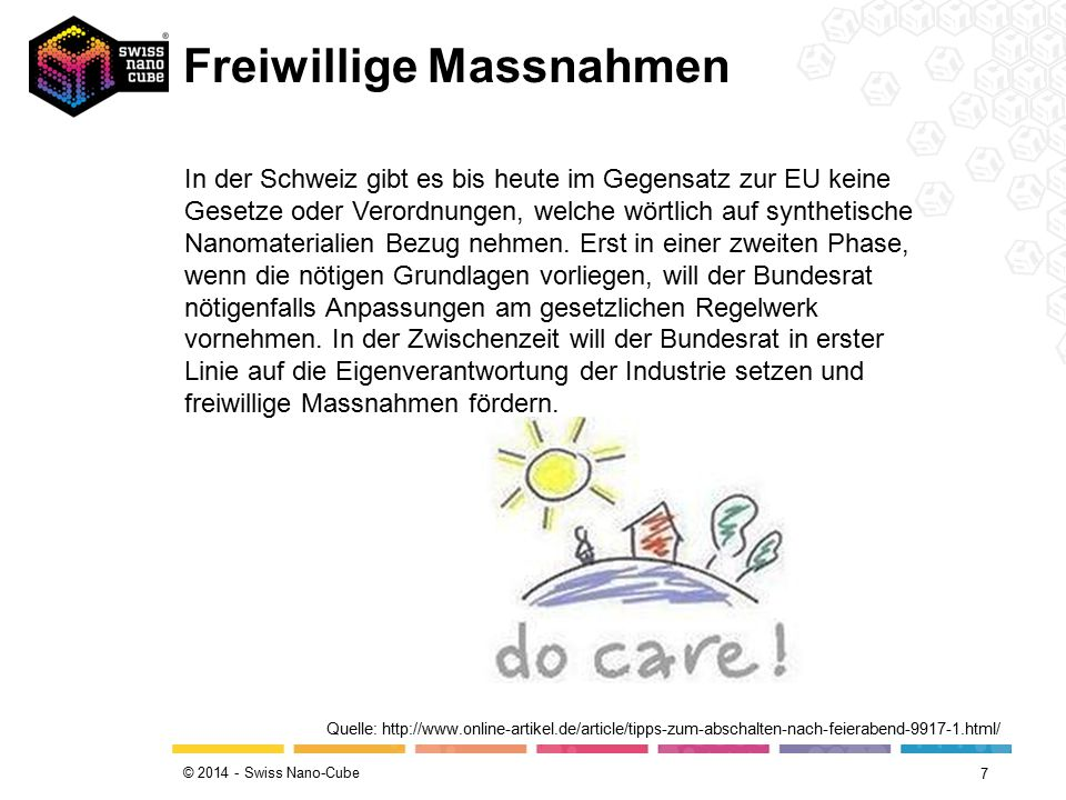© 2014 - Swiss Nano-Cube Freiwillige Massnahmen 7 Quelle: http://www.online-artikel.de/article/tipps-zum-abschalten-nach-feierabend-9917-1.html/ In de