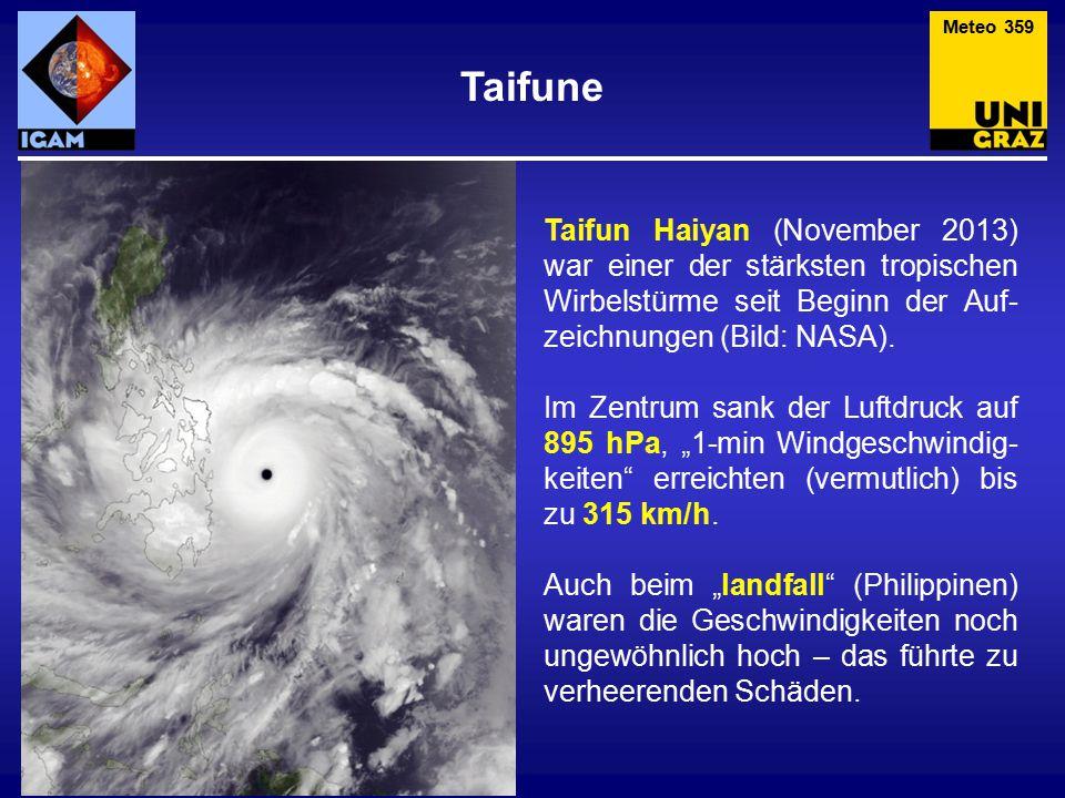 Taifune Taifun Haiyan (November 2013) war einer der stärksten tropischen Wirbelstürme seit Beginn der Auf- zeichnungen (Bild: NASA).