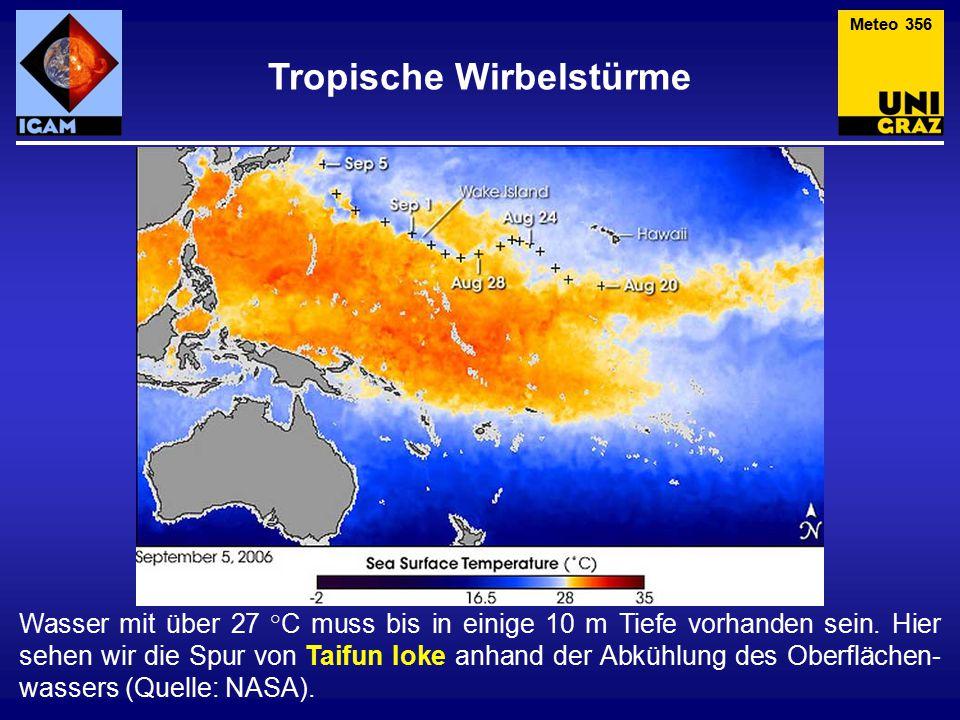 Wasser mit über 27 °C muss bis in einige 10 m Tiefe vorhanden sein.