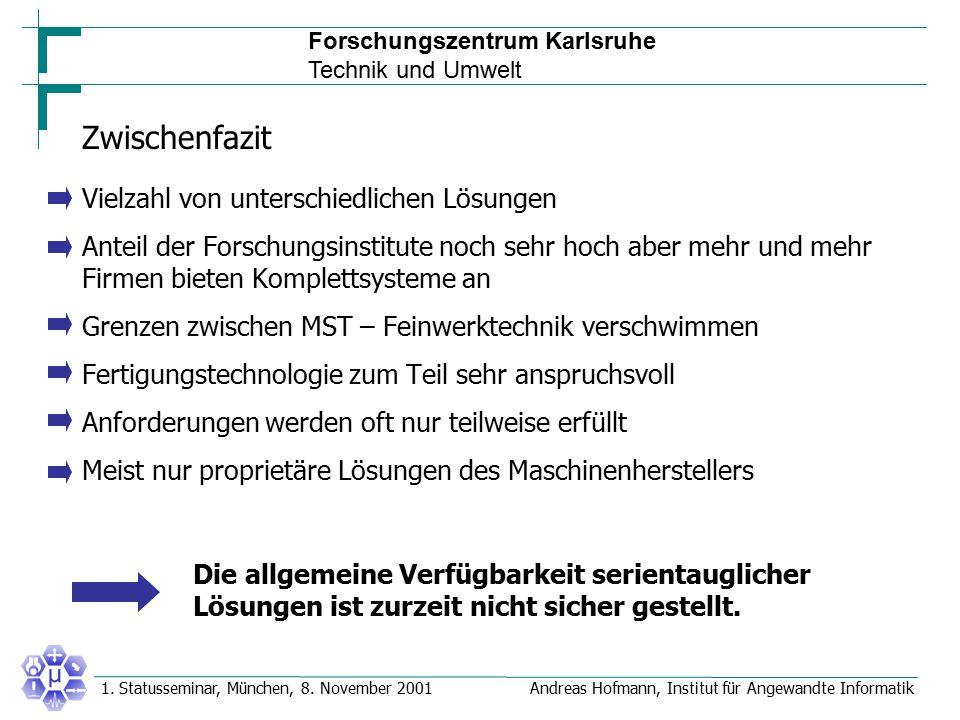 Forschungszentrum Karlsruhe Technik und Umwelt Andreas Hofmann, Institut für Angewandte Informatik1. Statusseminar, München, 8. November 2001 Zwischen