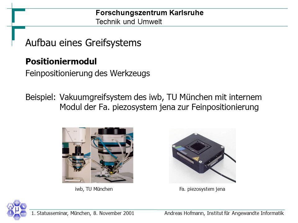 Forschungszentrum Karlsruhe Technik und Umwelt Andreas Hofmann, Institut für Angewandte Informatik1. Statusseminar, München, 8. November 2001 Aufbau e