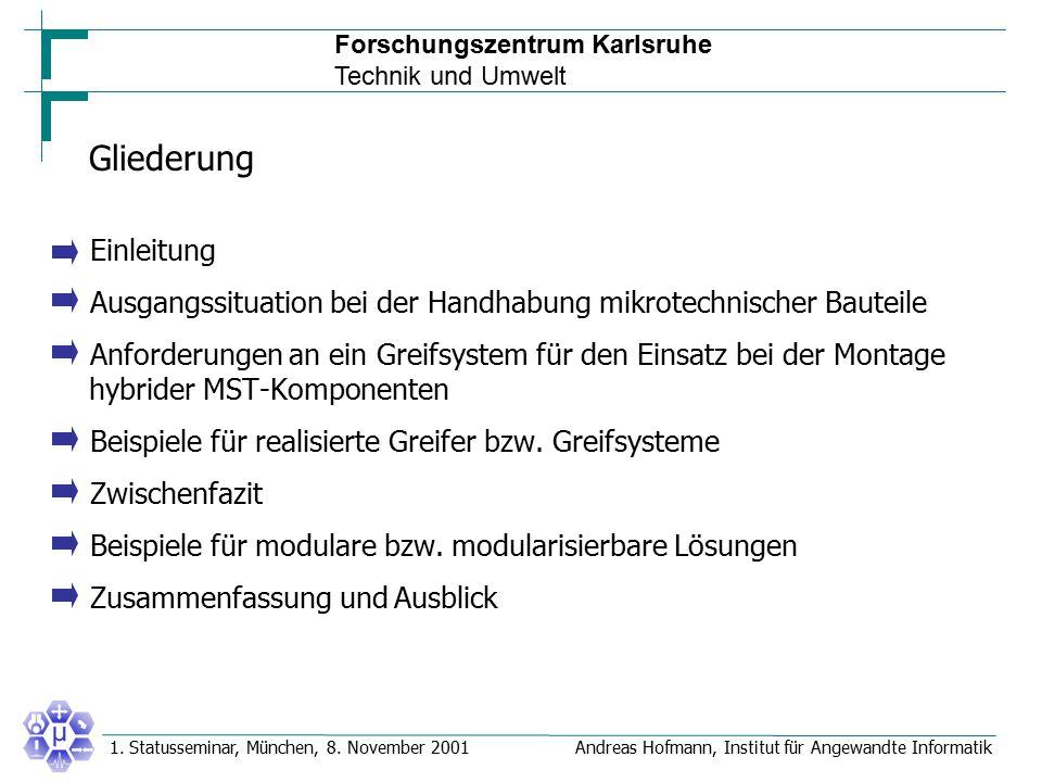 Forschungszentrum Karlsruhe Technik und Umwelt Andreas Hofmann, Institut für Angewandte Informatik1. Statusseminar, München, 8. November 2001 Gliederu