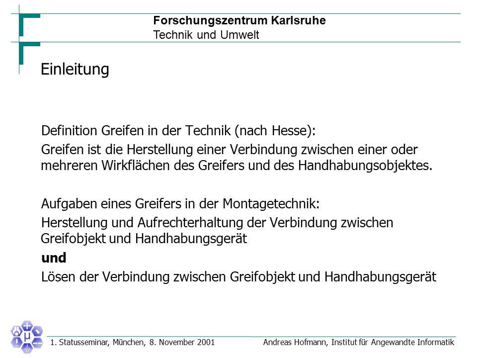 Forschungszentrum Karlsruhe Technik und Umwelt Andreas Hofmann, Institut für Angewandte Informatik1. Statusseminar, München, 8. November 2001 Einleitu