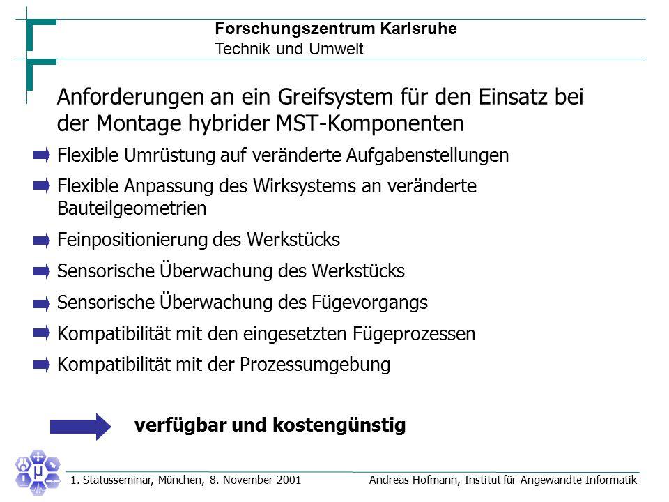 Forschungszentrum Karlsruhe Technik und Umwelt Andreas Hofmann, Institut für Angewandte Informatik1. Statusseminar, München, 8. November 2001 Anforder