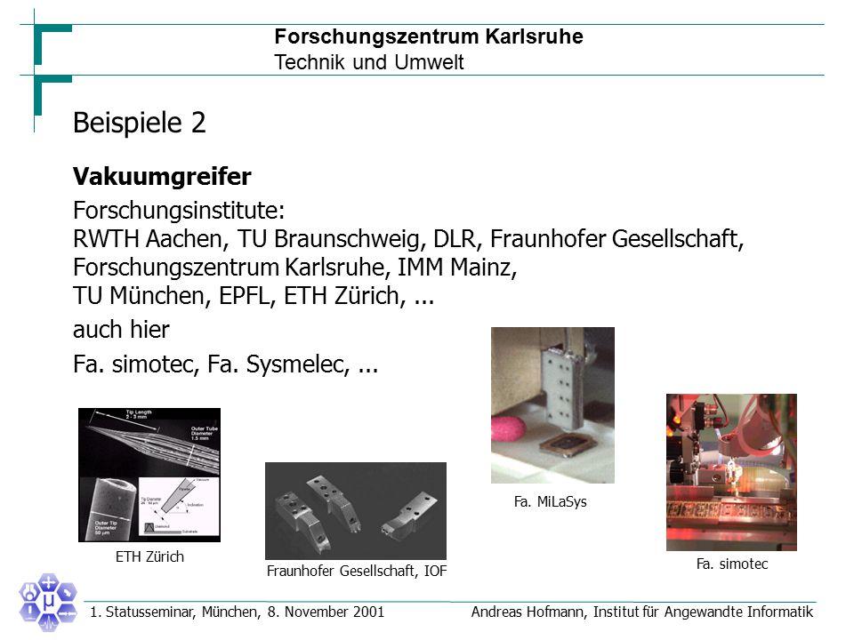 Forschungszentrum Karlsruhe Technik und Umwelt Andreas Hofmann, Institut für Angewandte Informatik1. Statusseminar, München, 8. November 2001 Beispiel