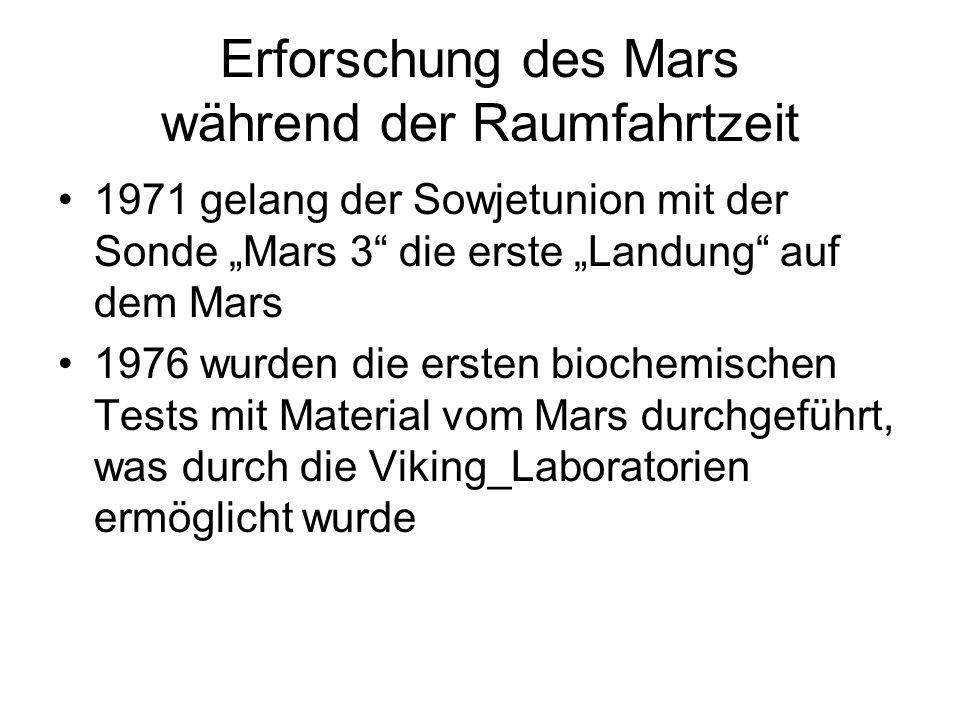 """Erforschung des Mars während der Raumfahrtzeit 1971 gelang der Sowjetunion mit der Sonde """"Mars 3"""" die erste """"Landung"""" auf dem Mars 1976 wurden die ers"""