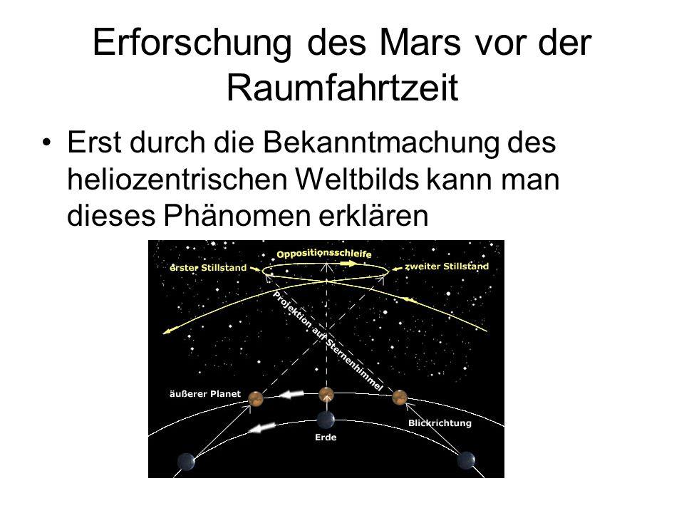 Erforschung des Mars vor der Raumfahrtzeit Kepler und Brahe liefern die ersten nennenswerten Daten über den Planeten Brahe bestimmt mit Hilfe eines Mauerquadranten die Lage des Mars relativ genau und legt so mit das Fundament für Keplers Berechnungen