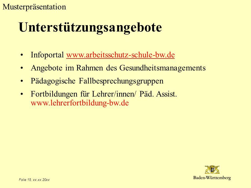 Musterpräsentation Folie 15, xx.xx.20xx Unterstützungsangebote Infoportal www.arbeitsschutz-schule-bw.dewww.arbeitsschutz-schule-bw.de Angebote im Rah