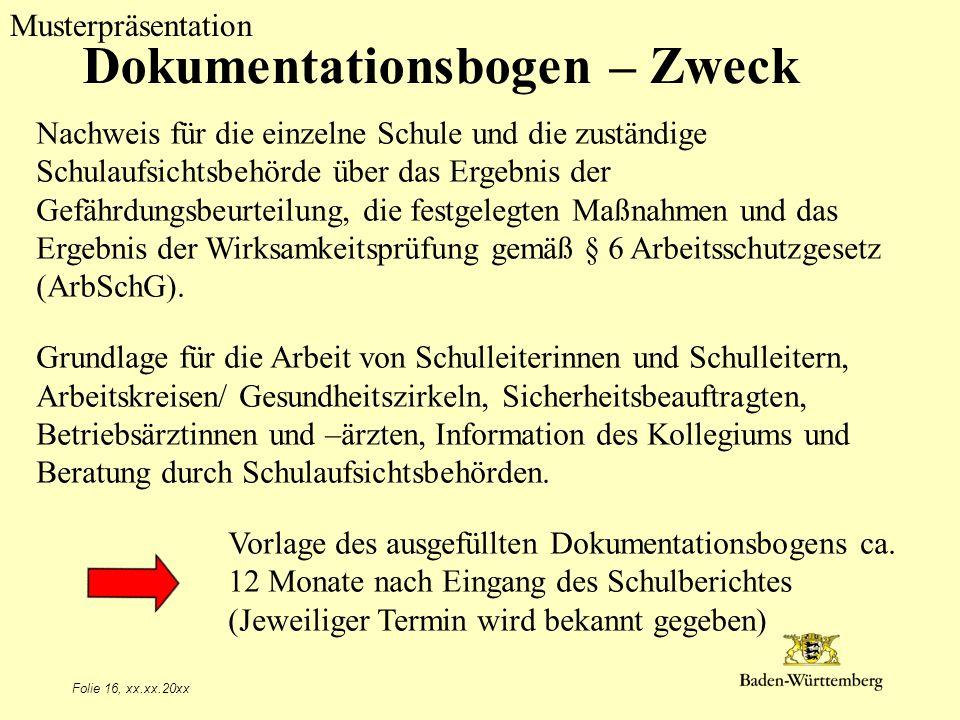 Musterpräsentation Folie 16, xx.xx.20xx Dokumentationsbogen – Zweck Nachweis für die einzelne Schule und die zuständige Schulaufsichtsbehörde über das