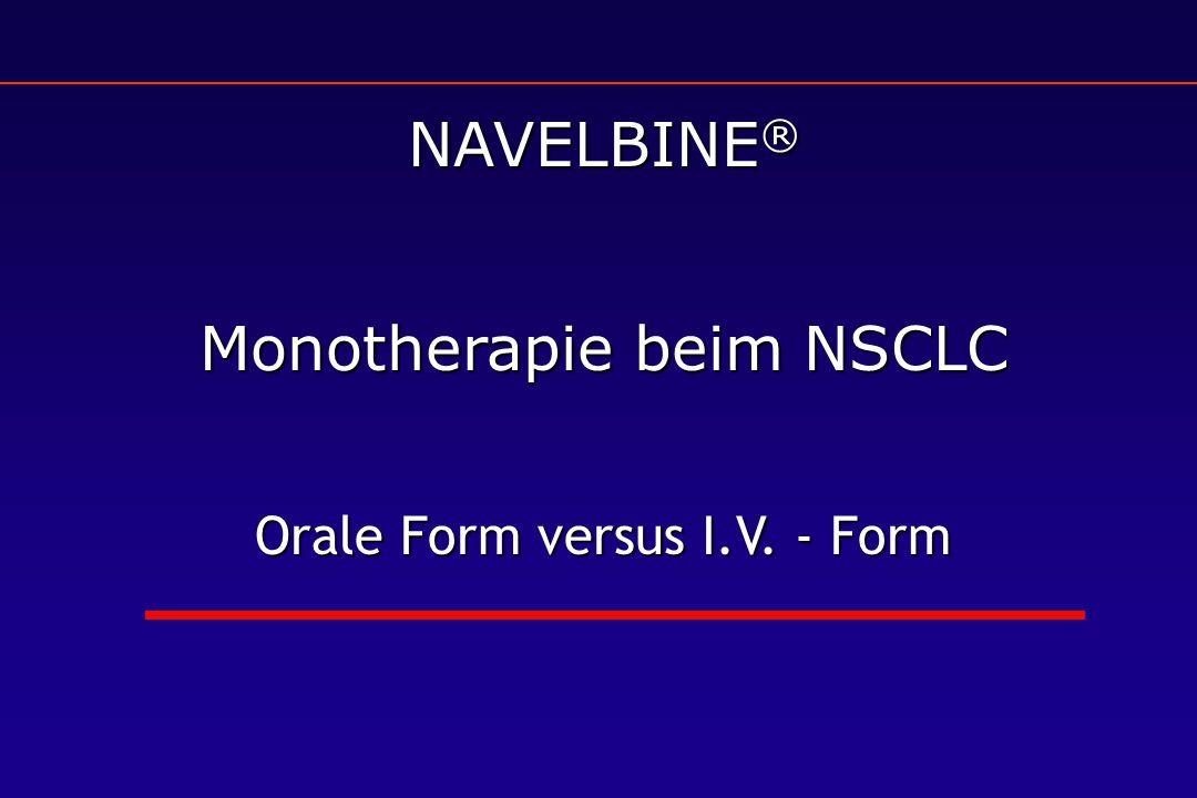 NAVELBINE ® Monotherapie beim NSCLC Orale Form versus I.V. - Form