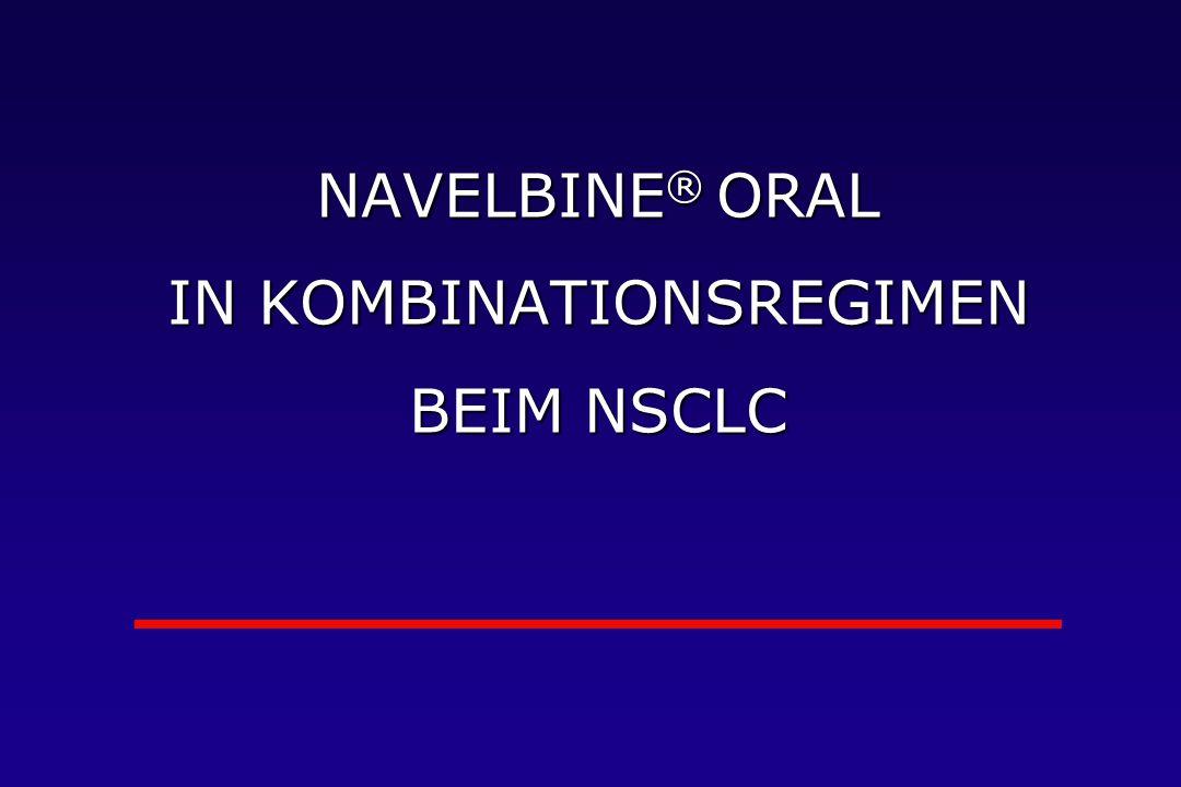 NAVELBINE ® ORAL IN KOMBINATIONSREGIMEN BEIM NSCLC
