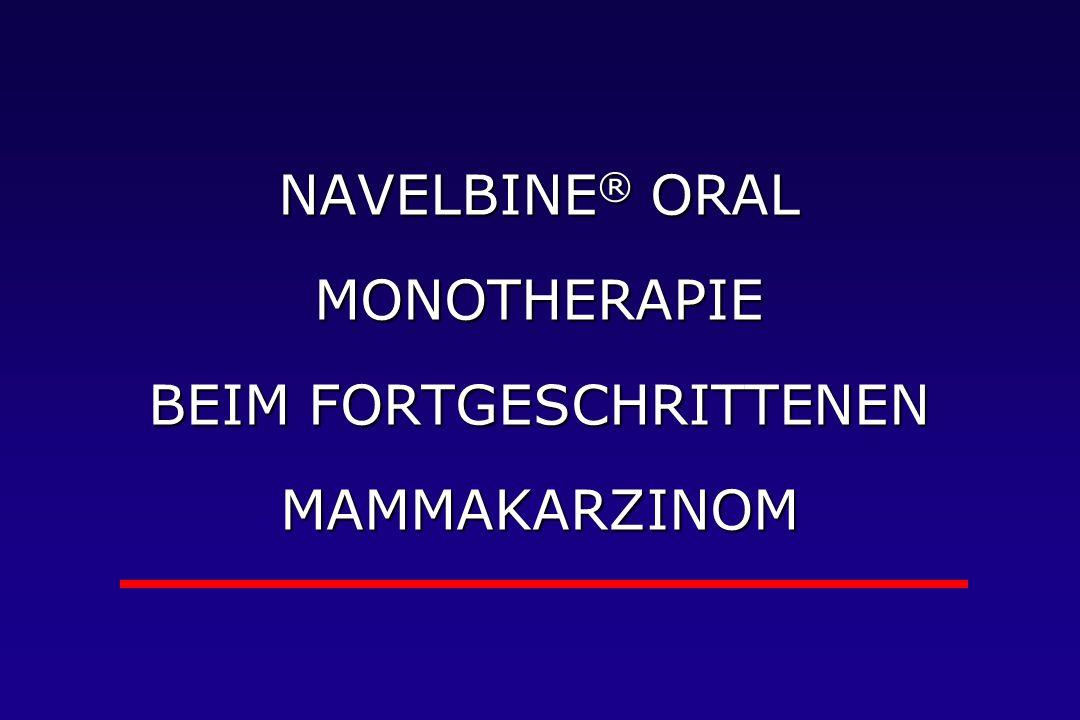 NAVELBINE ® ORAL MONOTHERAPIE BEIM FORTGESCHRITTENEN MAMMAKARZINOM